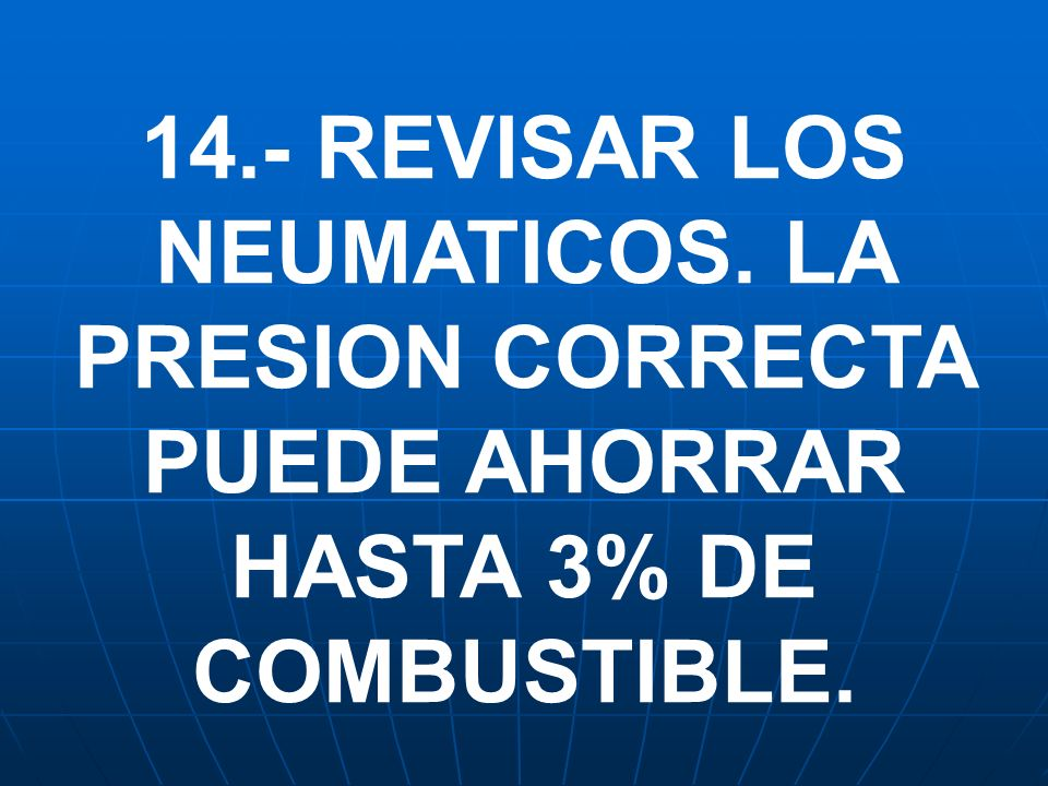 14. - REVISAR LOS NEUMATICOS