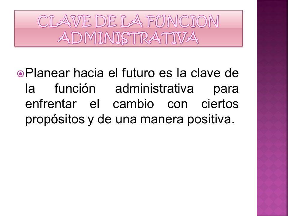 CLAVE DE LA FUNCION ADMINISTRATIVA