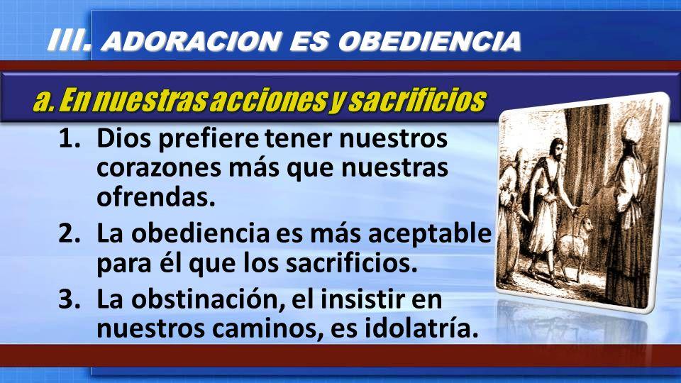 III. ADORACION ES OBEDIENCIA