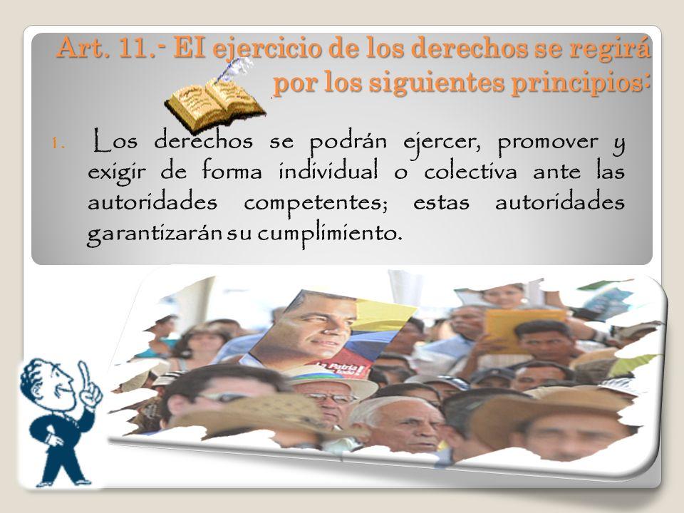 Art. 11.- EI ejercicio de los derechos se regirá por los siguientes principios: