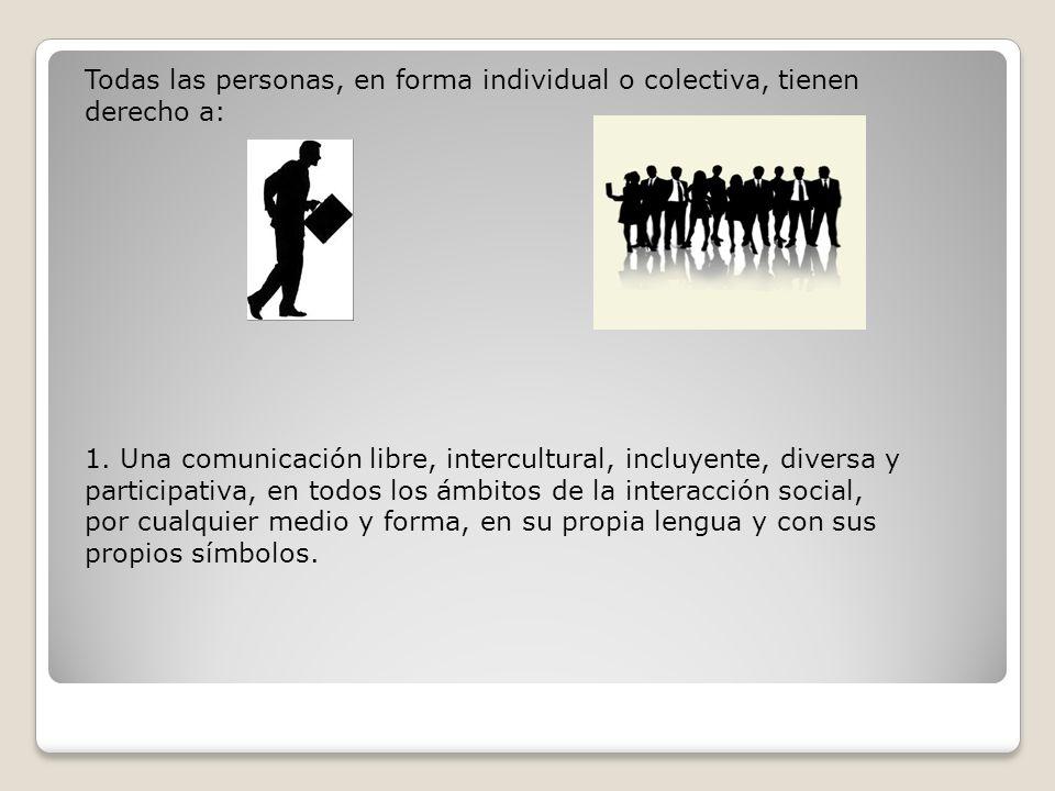 Todas las personas, en forma individual o colectiva, tienen