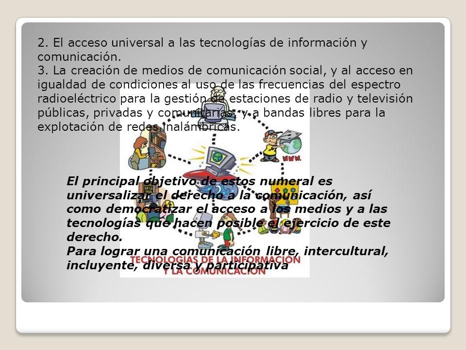 2. El acceso universal a las tecnologías de información y comunicación.