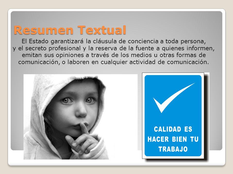 Resumen Textual El Estado garantizará la cláusula de conciencia a toda persona,