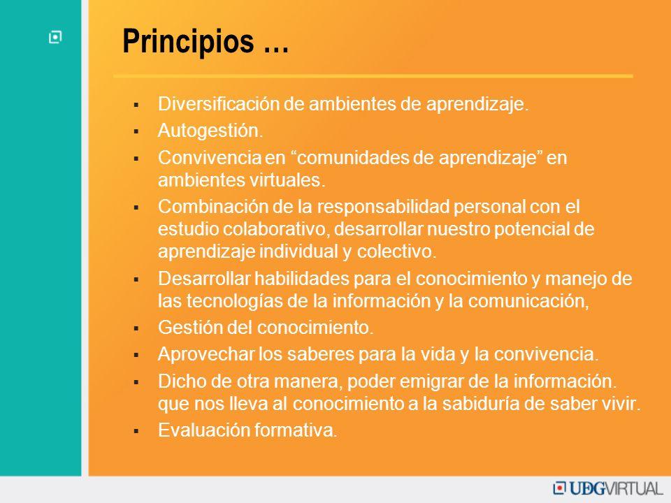 Principios … Diversificación de ambientes de aprendizaje. Autogestión.
