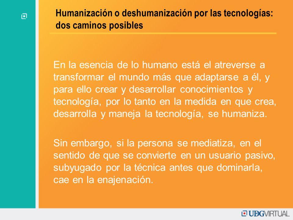 Humanización o deshumanización por las tecnologías: dos caminos posibles