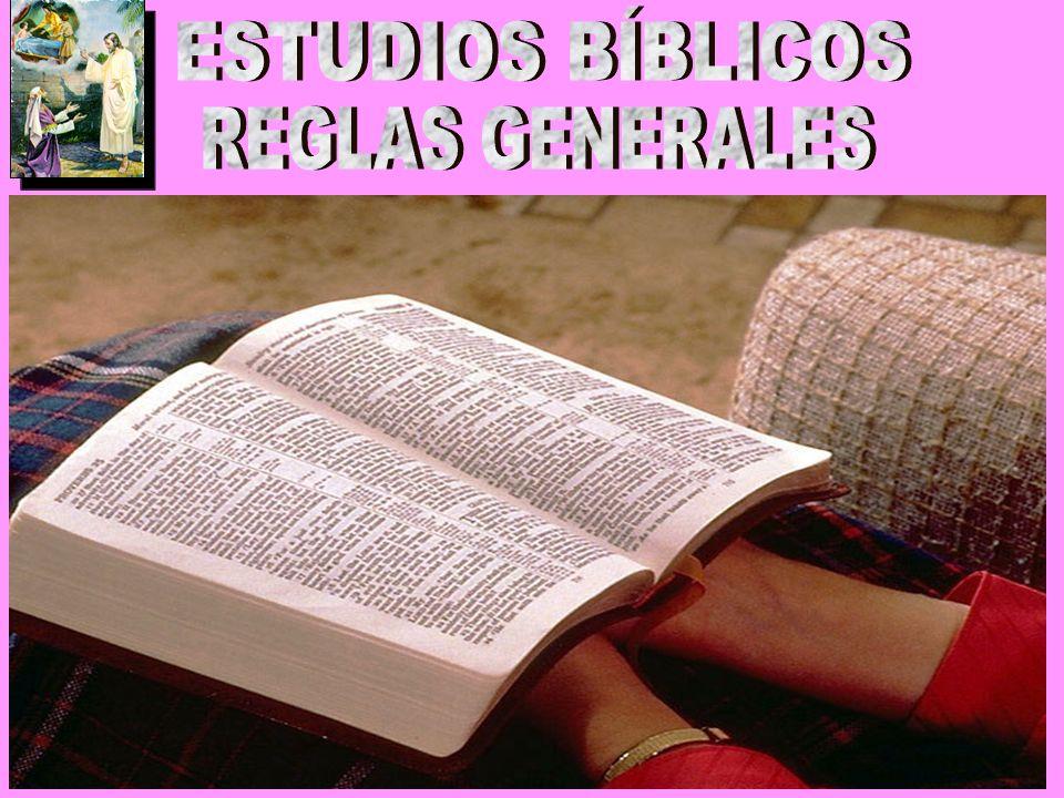ESTUDIOS BÍBLICOS REGLAS GENERALES
