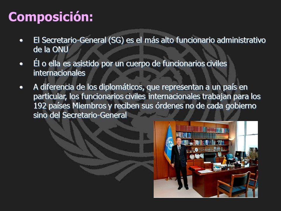 Composición: El Secretario-General (SG) es el más alto funcionario administrativo de la ONU.