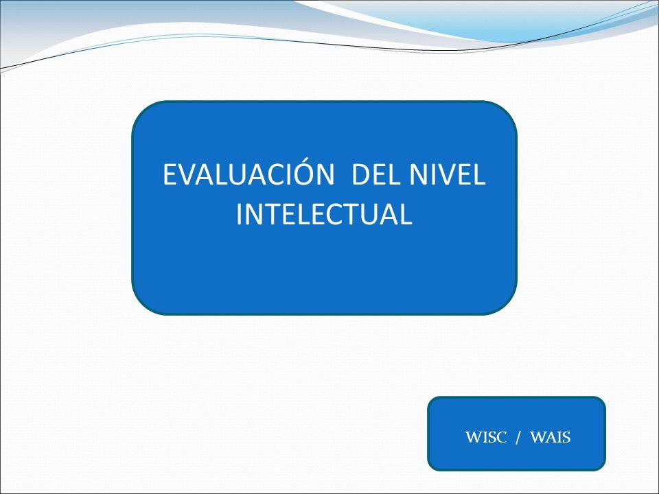 EVALUACIÓN DEL NIVEL INTELECTUAL