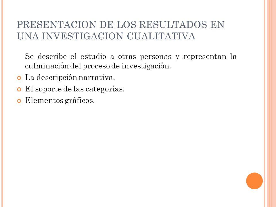 PRESENTACION DE LOS RESULTADOS EN UNA INVESTIGACION CUALITATIVA