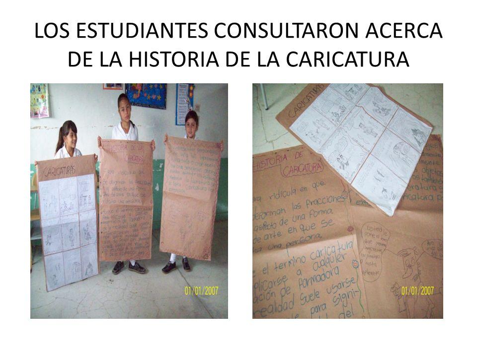 LOS ESTUDIANTES CONSULTARON ACERCA DE LA HISTORIA DE LA CARICATURA