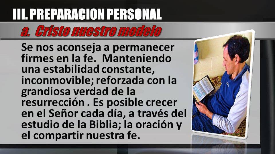 III. PREPARACION PERSONAL a. Cristo nuestro modelo