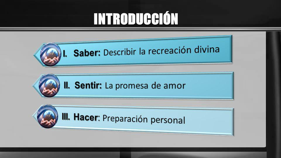 INTRODUCCIÓN I. Saber: Describir la recreación divina