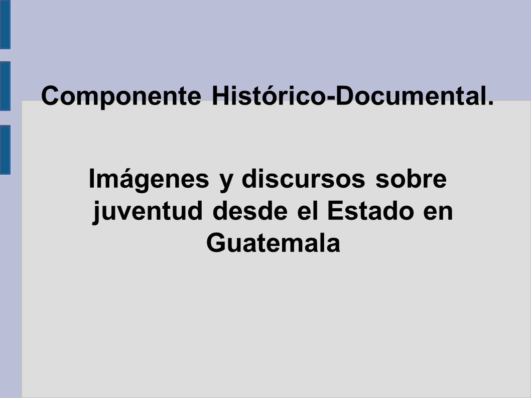 Componente Histórico-Documental.