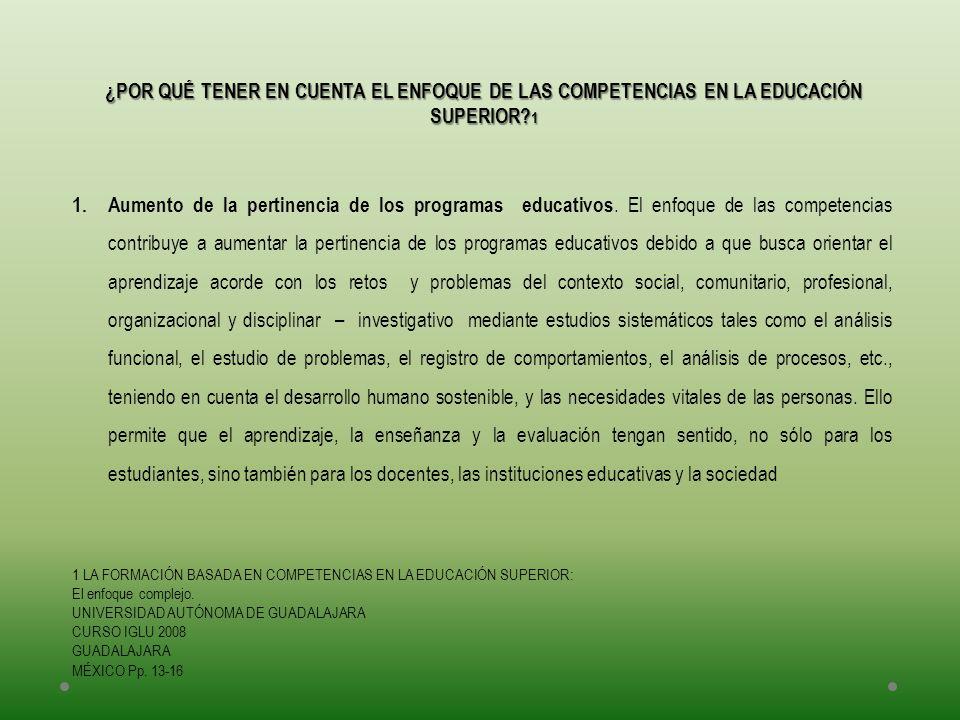 ¿POR QUÉ TENER EN CUENTA EL ENFOQUE DE LAS COMPETENCIAS EN LA EDUCACIÓN SUPERIOR 1