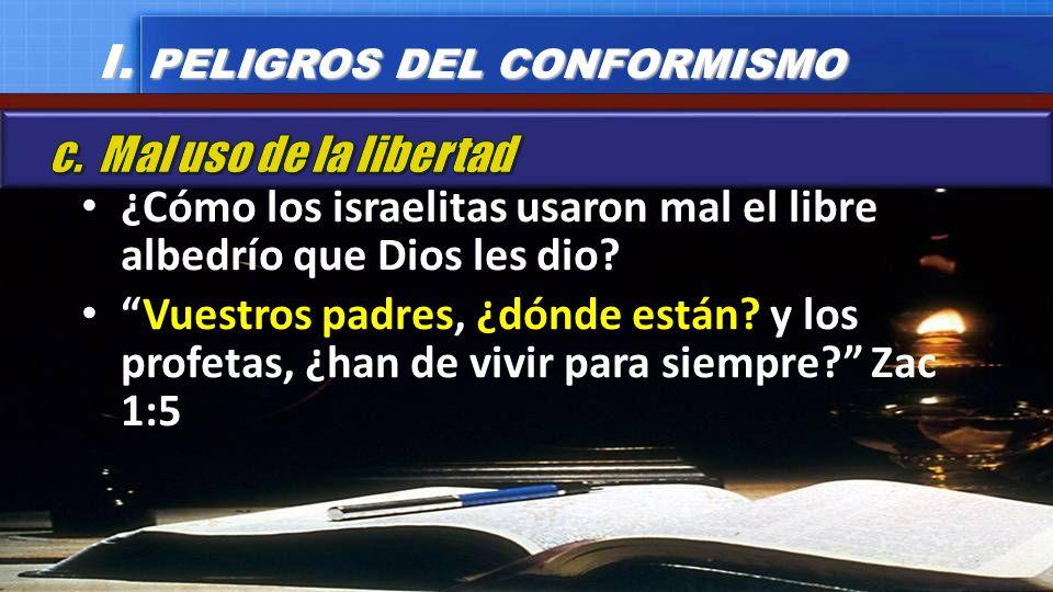 I. PELIGROS DEL CONFORMISMO