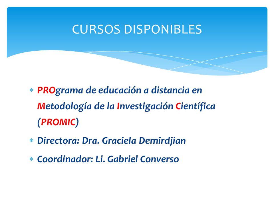 CURSOS DISPONIBLES PROgrama de educación a distancia en Metodología de la Investigación Científica (PROMIC)