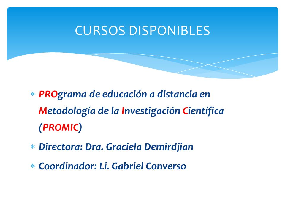 CURSOS DISPONIBLESPROgrama de educación a distancia en Metodología de la Investigación Científica (PROMIC)