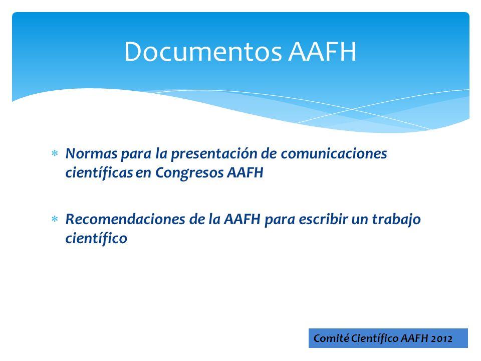 Documentos AAFH Normas para la presentación de comunicaciones científicas en Congresos AAFH.