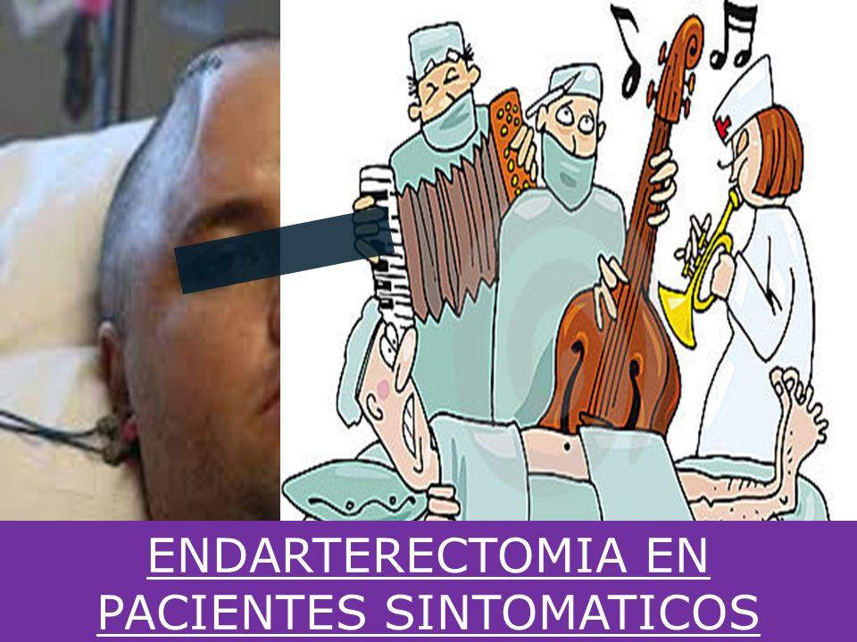 ENDARTERECTOMIA EN PACIENTES SINTOMATICOS