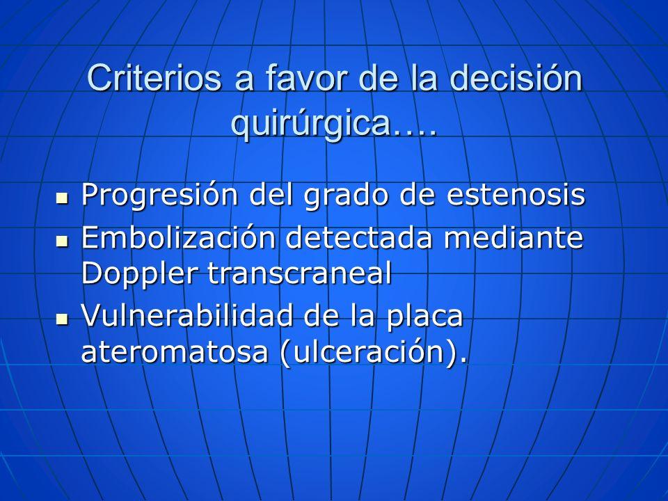 Criterios a favor de la decisión quirúrgica….