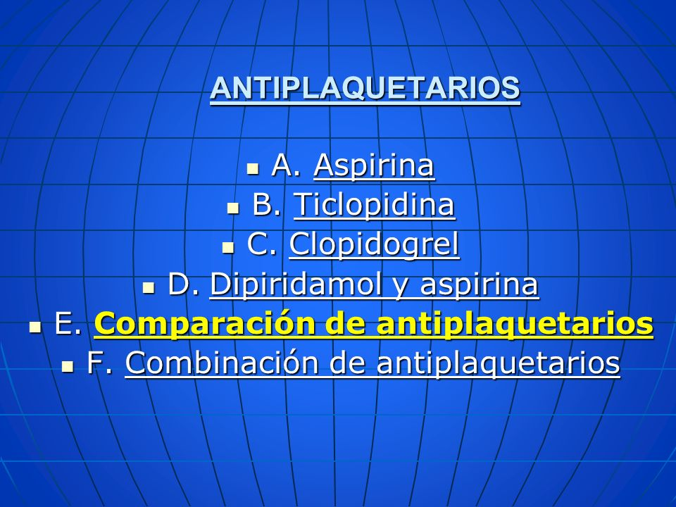 D. Dipiridamol y aspirina E. Comparación de antiplaquetarios