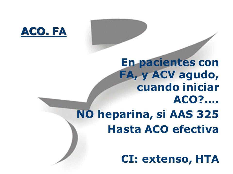 En pacientes con FA, y ACV agudo, cuando iniciar ACO ….