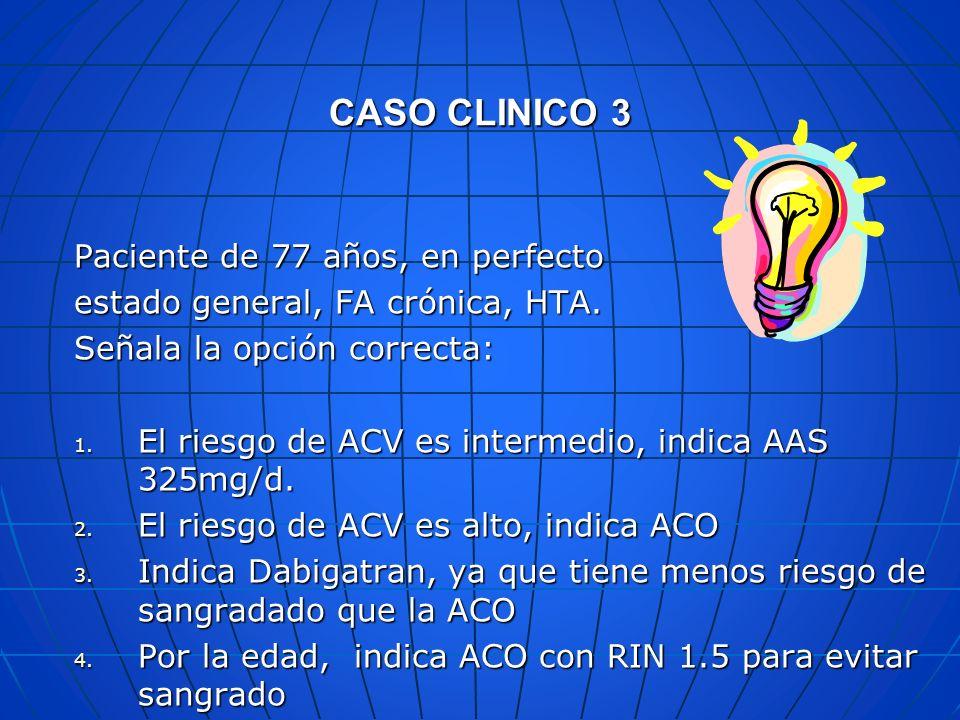 CASO CLINICO 3 Paciente de 77 años, en perfecto