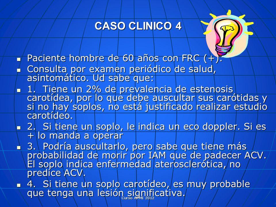 CASO CLINICO 4 Paciente hombre de 60 años con FRC (+).