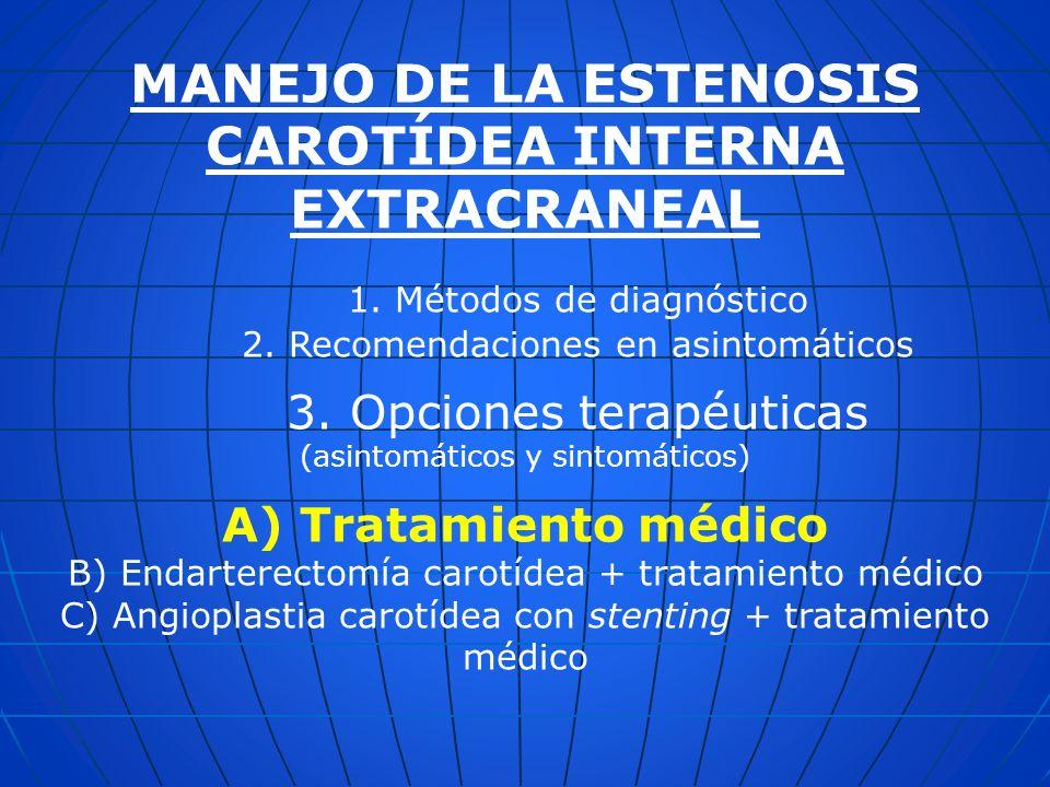 MANEJO DE LA ESTENOSIS CAROTÍDEA INTERNA EXTRACRANEAL