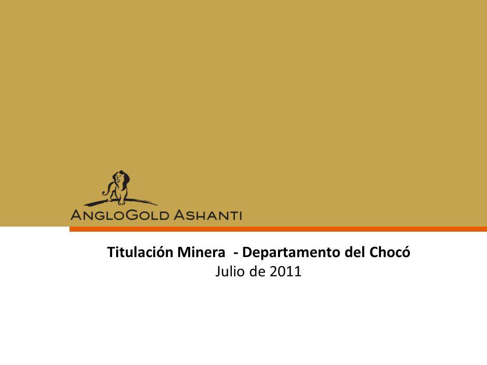 Titulación Minera - Departamento del Chocó Julio de 2011