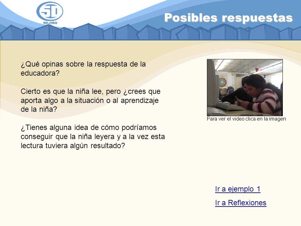 Posibles respuestas ¿Qué opinas sobre la respuesta de la educadora