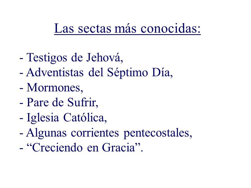 Las sectas más conocidas: