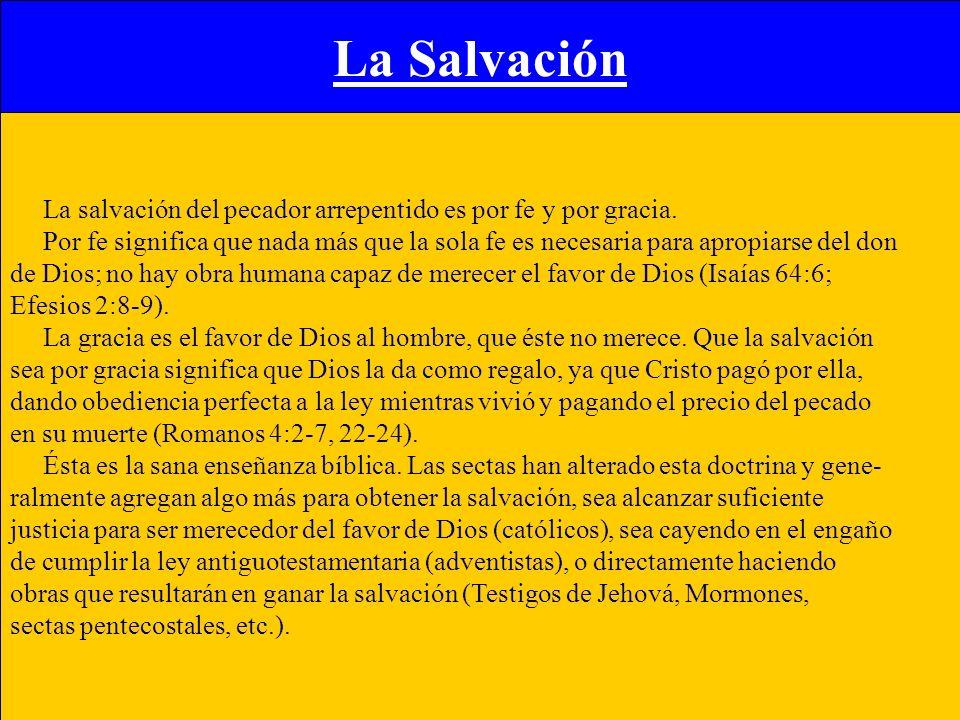 La Salvación La salvación del pecador arrepentido es por fe y por gracia.