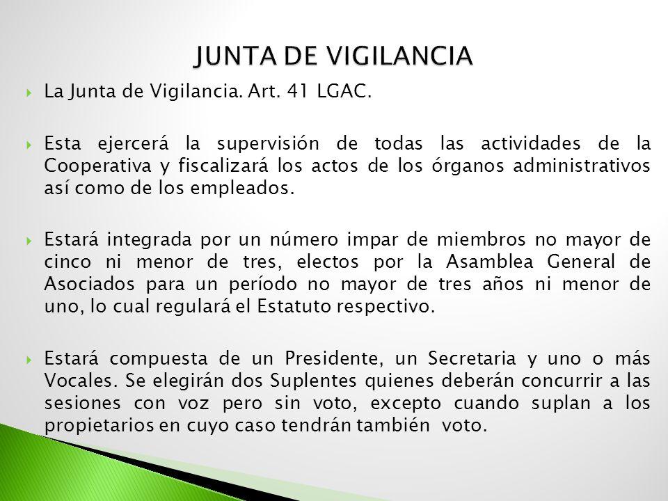 Junta de Vigilancia La Junta de Vigilancia. Art. 41 LGAC.