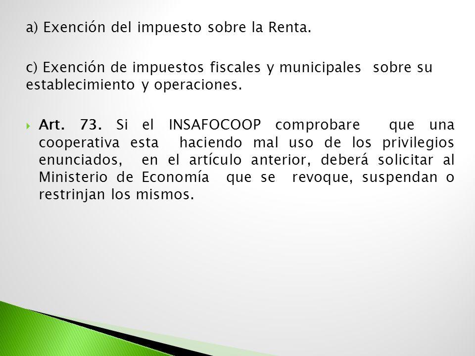a) Exención del impuesto sobre la Renta.