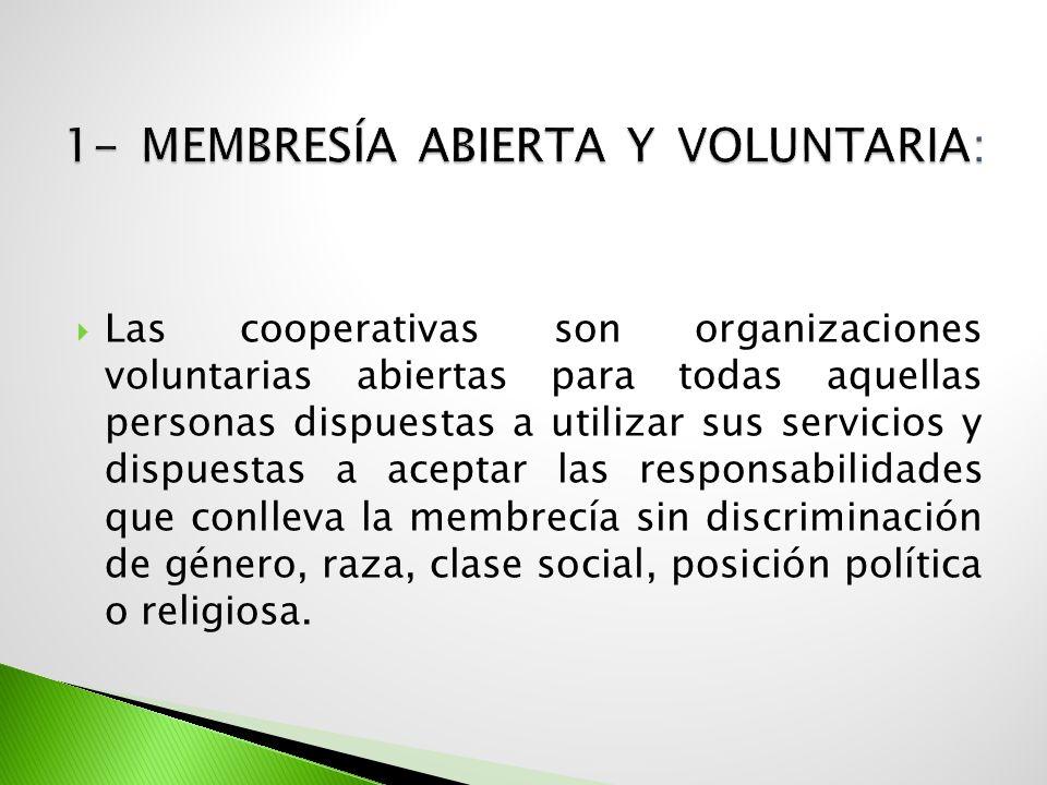 1- Membresía abierta y voluntaria: