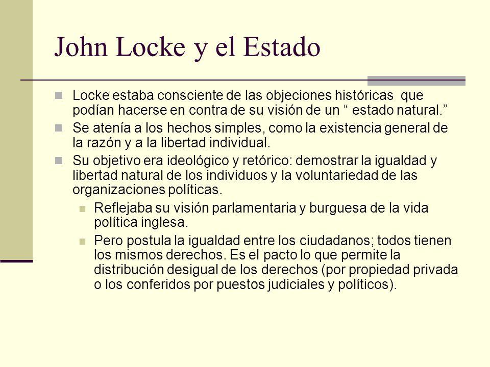 John Locke y el Estado Locke estaba consciente de las objeciones históricas que podían hacerse en contra de su visión de un estado natural.