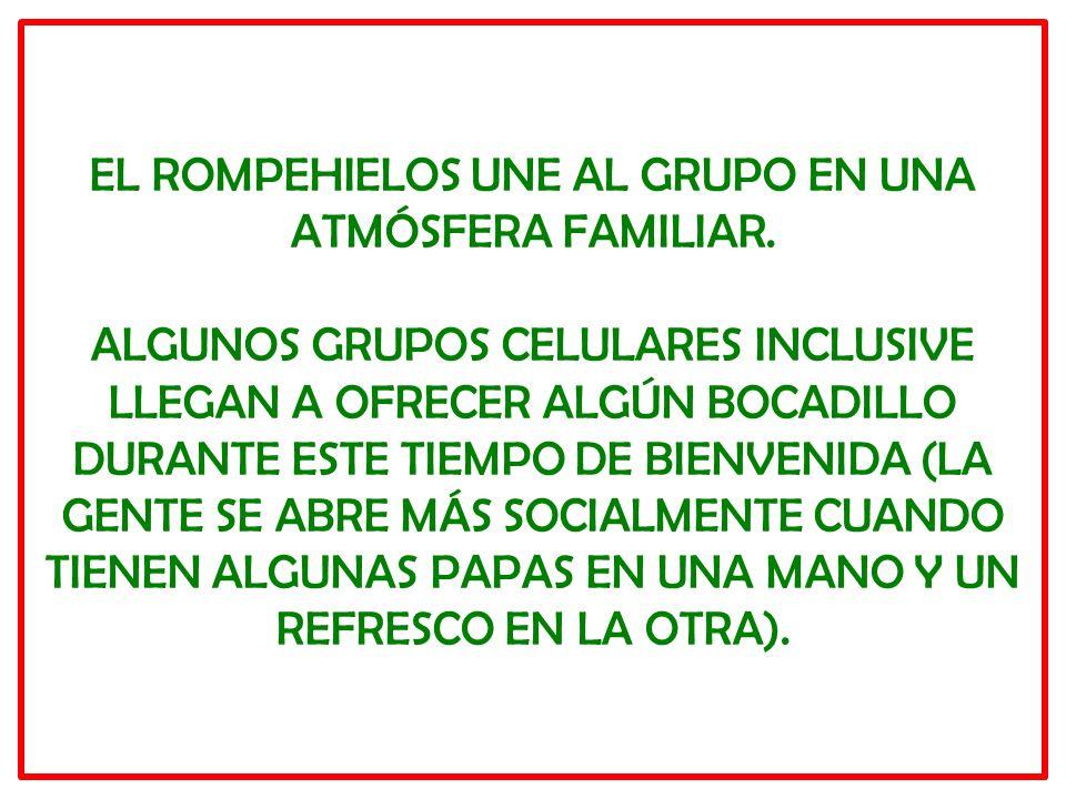 EL ROMPEHIELOS UNE AL GRUPO EN UNA ATMÓSFERA FAMILIAR
