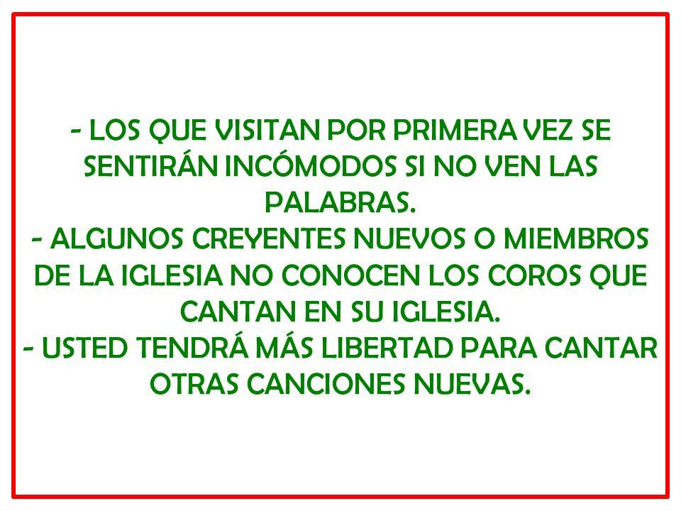 - LOS QUE VISITAN POR PRIMERA VEZ SE SENTIRÁN INCÓMODOS SI NO VEN LAS PALABRAS.