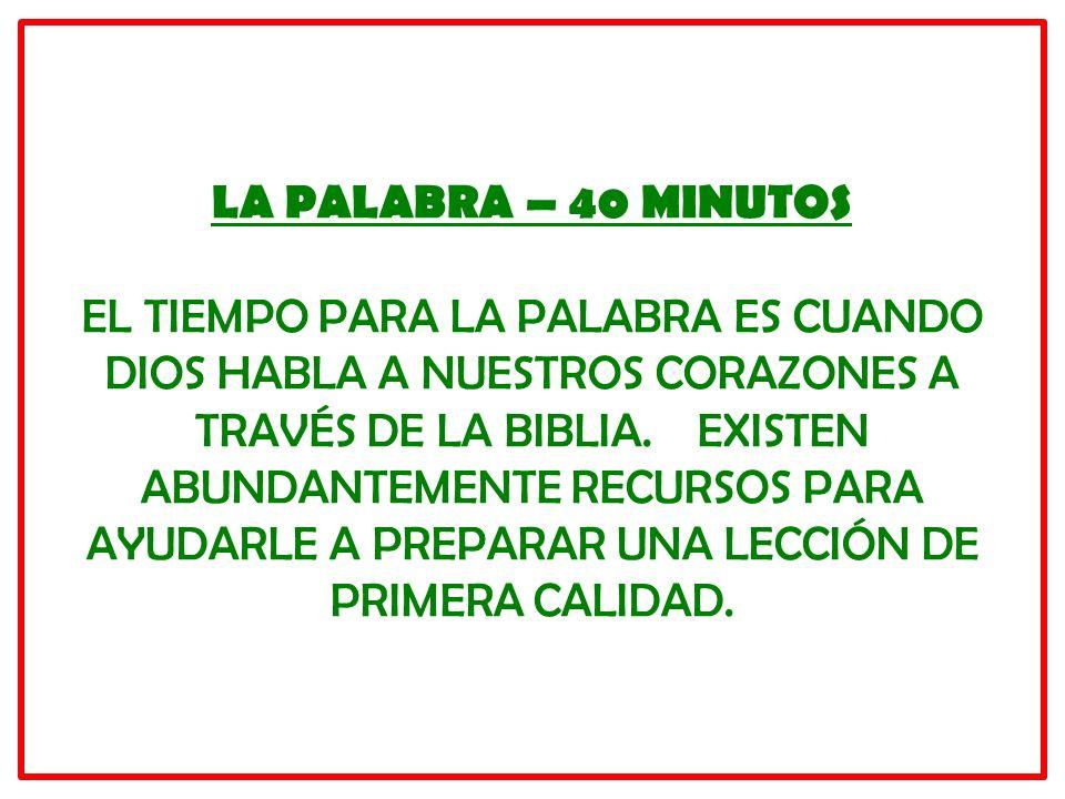 LA PALABRA – 40 MINUTOS EL TIEMPO PARA LA PALABRA ES CUANDO DIOS HABLA A NUESTROS CORAZONES A TRAVÉS DE LA BIBLIA.