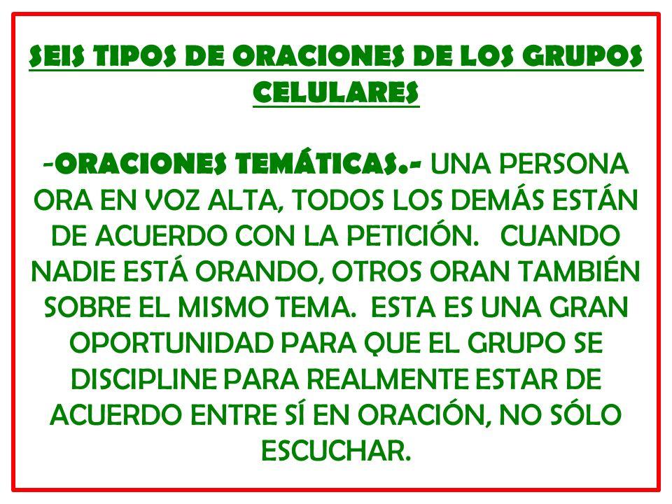 SEIS TIPOS DE ORACIONES DE LOS GRUPOS CELULARES -ORACIONES TEMÁTICAS