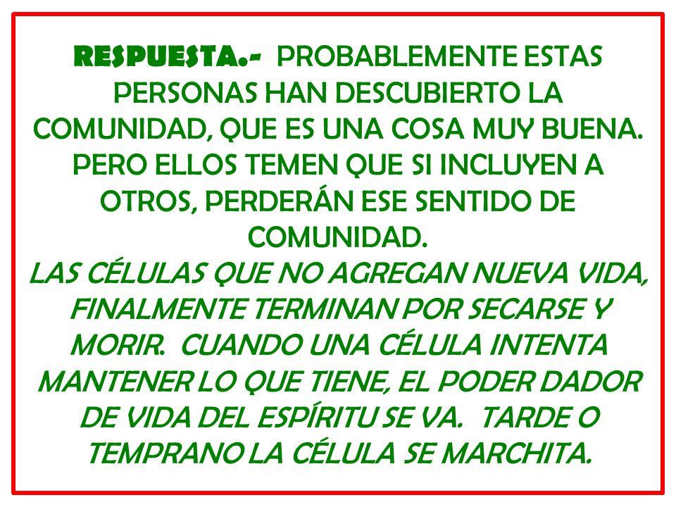 RESPUESTA.- PROBABLEMENTE ESTAS PERSONAS HAN DESCUBIERTO LA COMUNIDAD, QUE ES UNA COSA MUY BUENA.