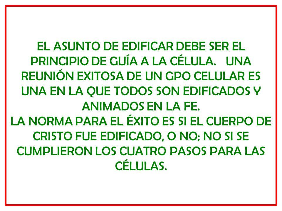 EL ASUNTO DE EDIFICAR DEBE SER EL PRINCIPIO DE GUÍA A LA CÉLULA