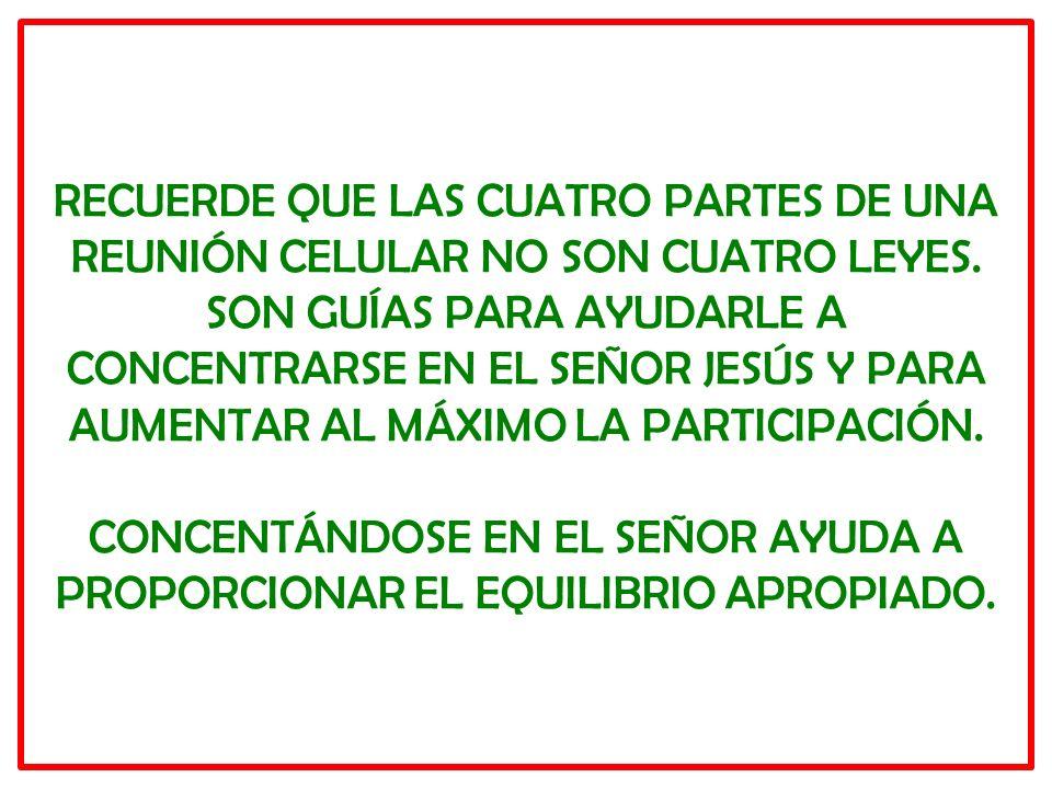 RECUERDE QUE LAS CUATRO PARTES DE UNA REUNIÓN CELULAR NO SON CUATRO LEYES.