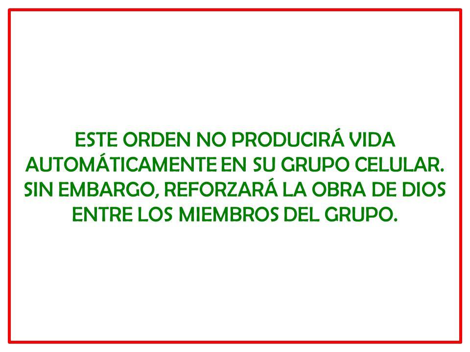 ESTE ORDEN NO PRODUCIRÁ VIDA AUTOMÁTICAMENTE EN SU GRUPO CELULAR