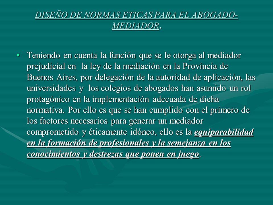 DISEÑO DE NORMAS ETICAS PARA EL ABOGADO-MEDIADOR.