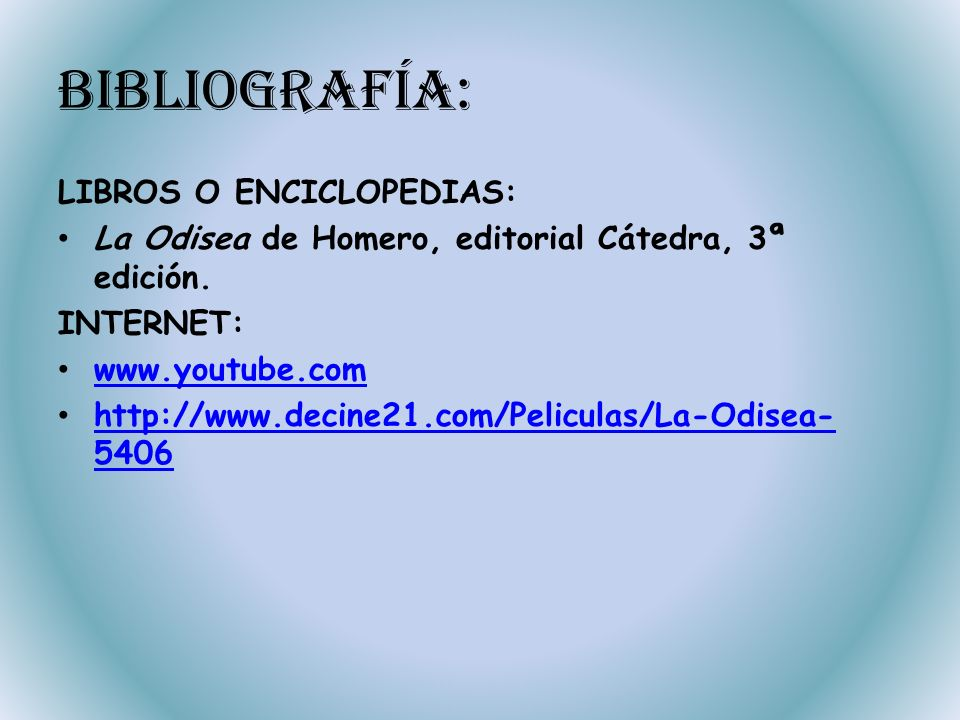 Bibliografía: LIBROS O ENCICLOPEDIAS:
