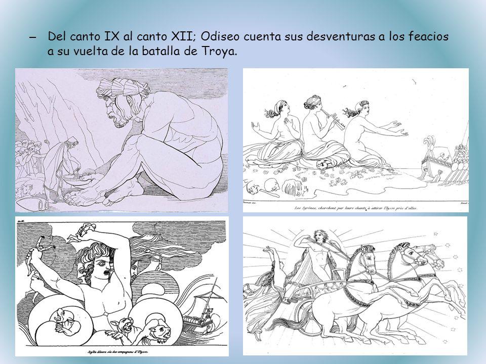 Del canto IX al canto XII; Odiseo cuenta sus desventuras a los feacios a su vuelta de la batalla de Troya.