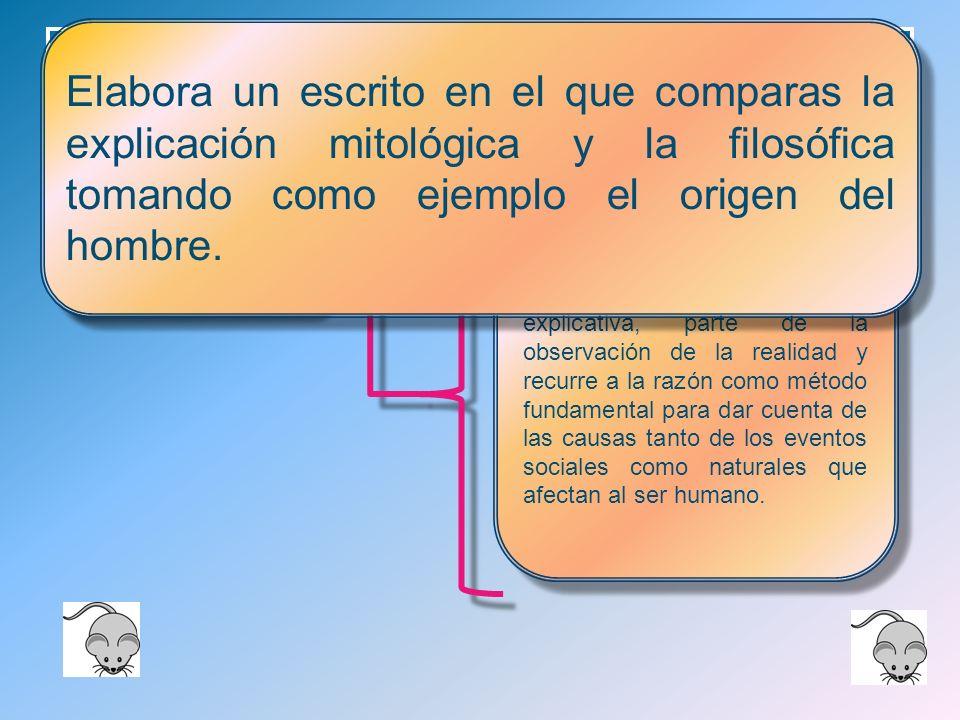 Elabora un escrito en el que comparas la explicación mitológica y la filosófica tomando como ejemplo el origen del hombre.