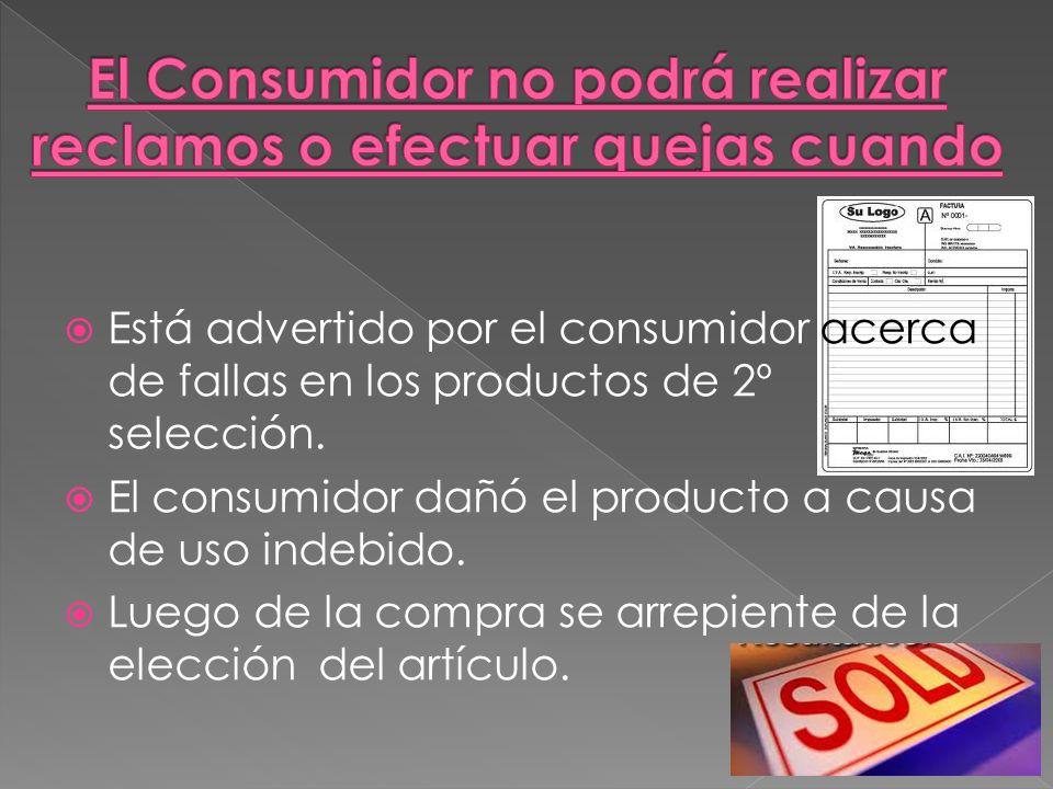El Consumidor no podrá realizar reclamos o efectuar quejas cuando